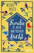 Cover-Bild zu Busch, Wiebke: Familie ist, wenn man trotzdem lacht