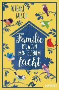Cover-Bild zu Busch, Wiebke: Familie ist, wenn man trotzdem lacht (eBook)