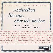 Cover-Bild zu Schreiben Sie mir, oder ich sterbe. Liebesbriefe berühmter Frauen und Männer (Audio Download) von Müller, Petra