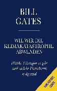 Cover-Bild zu Wie wir die Klimakatastrophe abwenden von Gates, Bill