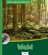 Cover-Bild zu Meine große Naturbibliothek: Wald von Zysk, Stefanie