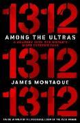Cover-Bild zu Montague, James: 1312: Among the Ultras (eBook)