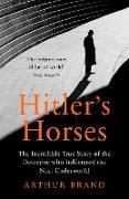 Cover-Bild zu Brand, Arthur: Hitler's Horses (eBook)