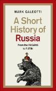 Cover-Bild zu Galeotti, Mark: A Short History of Russia (eBook)