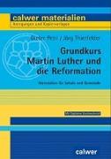 Cover-Bild zu Grundkurs Martin Luther und die Reformation von Petri, Dieter