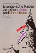 Cover-Bild zu Evangelische Kirche zwischen Kreuz und Hakenkreuz von Röhm, Eberhard (Ausw.)