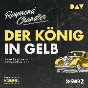 Cover-Bild zu Der König in Gelb (Audio Download) von Chandler, Raymond