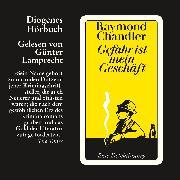 Cover-Bild zu Gefahr ist mein Geschäft (Audio Download) von Chandler, Raymond