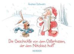 Cover-Bild zu Die Geschichte von dem Osterhasen, der dem Nikolaus half von Schwarz, Andrea