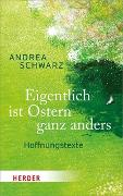Cover-Bild zu Eigentlich ist Ostern ganz anders von Schwarz, Andrea