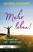 Cover-Bild zu Mehr leben! (eBook) von Schwarz, Andrea