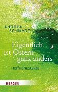 Cover-Bild zu Eigentlich ist Ostern ganz anders (eBook) von Schwarz, Andrea