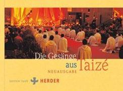 Cover-Bild zu Die Gesänge aus Taizé von Communauté von Taizé (Hrsg.)