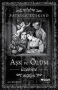 Cover-Bild zu Süskind, Patrick: Ask ve Ölüm Üzerine