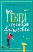 Cover-Bild zu Pantleon, Eva: Das Leben irgendwo dazwischen (eBook)