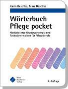 Cover-Bild zu Wörterbuch Pflege pocket : Medizinischer Grundwortschatz und Fachwörterlexikon für Pflegeberufe von Deschka, Karin