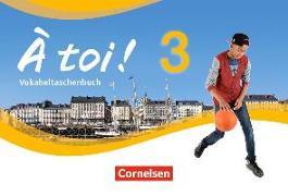 Cover-Bild zu À toi! 3. Vokabeltaschenbuch