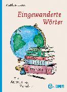 Cover-Bild zu Heine, Matthias: Eingewanderte Wörter (eBook)