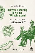 Cover-Bild zu Heine, Matthias: Letzter Schultag in Kaiser-Wilhelmsland (eBook)