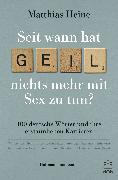 """Cover-Bild zu Heine, Matthias: Seit wann hat """"geil"""" nichts mehr mit Sex zu tun? (eBook)"""