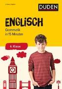 Cover-Bild zu Englisch in 15 Minuten - Grammatik 6. Klasse