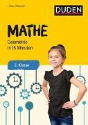 Cover-Bild zu Mathe in 15 Minuten - Geometrie 5. Klasse von Hennig, Dirk (Illustr.)