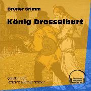 Cover-Bild zu Grimm, Brüder: König Drosselbart (Ungekürzt) (Audio Download)
