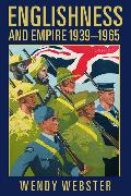 Cover-Bild zu Webster, Wendy: Englishness and Empire 1939-1965 (Paperback)