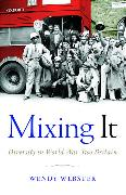 Cover-Bild zu Webster, Wendy: Mixing It: Diversity in World War Two Britain