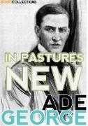 Cover-Bild zu In Pastures New (eBook) von Ade, George