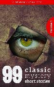 Cover-Bild zu 99 Classic Mystery Short Stories Vol.1 (eBook) von Doyle, Arthur Conan