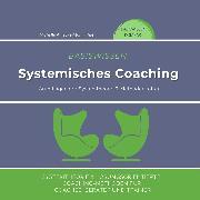 Cover-Bild zu Amecke, Michelle: Basiswissen Systemisches Coaching (Audio Download)