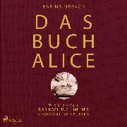 Cover-Bild zu Urbach, Dr. Karina: Das Buch Alice: Wie die Nazis das Kochbuch meiner Großmutter raubten (Audio Download)