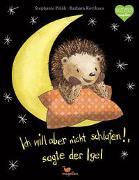 Cover-Bild zu Polák, Stephanie: Ich will aber nicht schlafen!, sagte der Igel