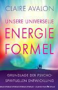Cover-Bild zu Unsere universelle Energieformel von Avalon, Claire
