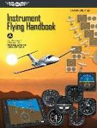Cover-Bild zu Instrument Flying Handbook: ASA FAA-H-8083-15B von Aviation Administration (FAA), Federal