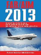 Cover-Bild zu Federal Aviation Regulations/Aeronautical Information Manual 2013 von Federal Aviation Administration
