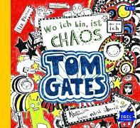 Cover-Bild zu Tom Gates 01. Wo ich bin ist Chaos - Aber ich kann nicht überall sein! von Pichon, Liz