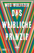 Cover-Bild zu Das weibliche Prinzip (eBook) von Wolitzer, Meg