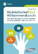 Cover-Bild zu Werkstattarbeit DaZ - Willkommenskurs A1 von Brandt, Jennifer