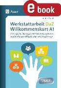 Cover-Bild zu Werkstattarbeit DaZ - Willkommenskurs A1 (eBook) von Brandt, Jennifer