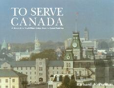 Cover-Bild zu To Serve Canada (eBook) von Preston, Richard