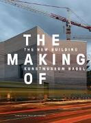 Cover-Bild zu Kanton Basel-Stadt (Hrsg.): The Making of - The New Building Kunstmuseum Basel