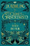 Cover-Bild zu Les Animaux fantastiques : Les Crimes de Grindelwald - Le texte du film (eBook) von Rowling, J. K.