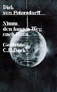 Cover-Bild zu Petersdorff, Dirk von: Nimm den langen Weg nach Haus