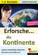 Cover-Bild zu Erforsche ... die Kontinente von Rosenwald, Gabriela