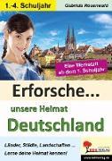 Cover-Bild zu Erforsche ... unsere Heimat Deutschland von Rosenwald, Gabriela