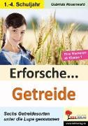 Cover-Bild zu Erforsche ... Getreide von Rosenwald, Gabriela
