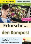 Cover-Bild zu Erforsche ... den Kompost von Kohl-Verlag, Autorenteam