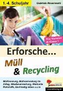 Cover-Bild zu Erforsche ... Müll & Recycling (eBook) von Rosenwald, Gabriela